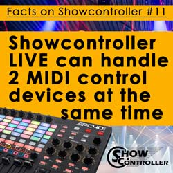 Showcontroller LIVE can handle 2 MIDI control devices at the same time
