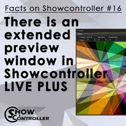 There is an extended preview window in Showcontroller LIVE PLUS