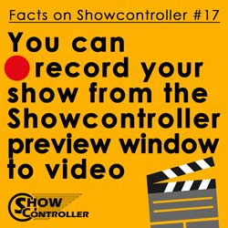 You can record your show from the Showcontroller preview window to video