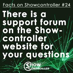 There is a support forum for your questions on the Showcontroller website