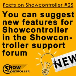 You can suggest new features for Showcontroller in the Showcontroller support forum