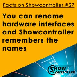 You can rename hardware interfaces and Showcontroller remembers them