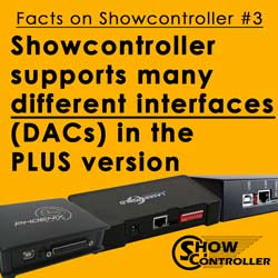 Showcontroller supports many different interfaces (DACs) in the PLUS version