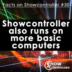 Showcontroller also runs on more basic computers