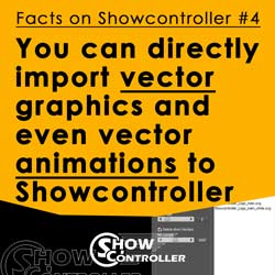 You can directly import vector graphics and even vector animations so Showcontroller